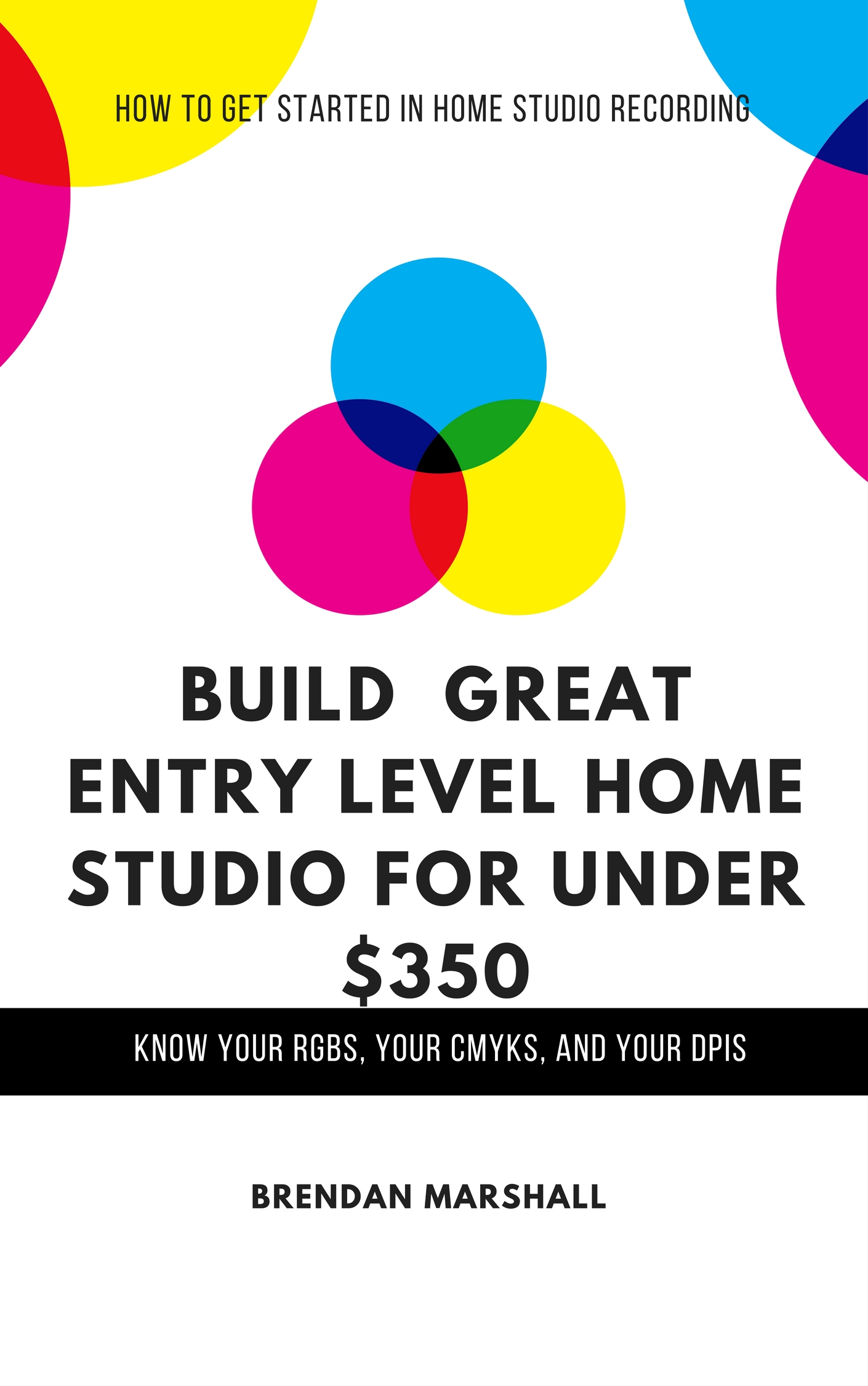 Build A Great Entry Level Home Studio For Under $350